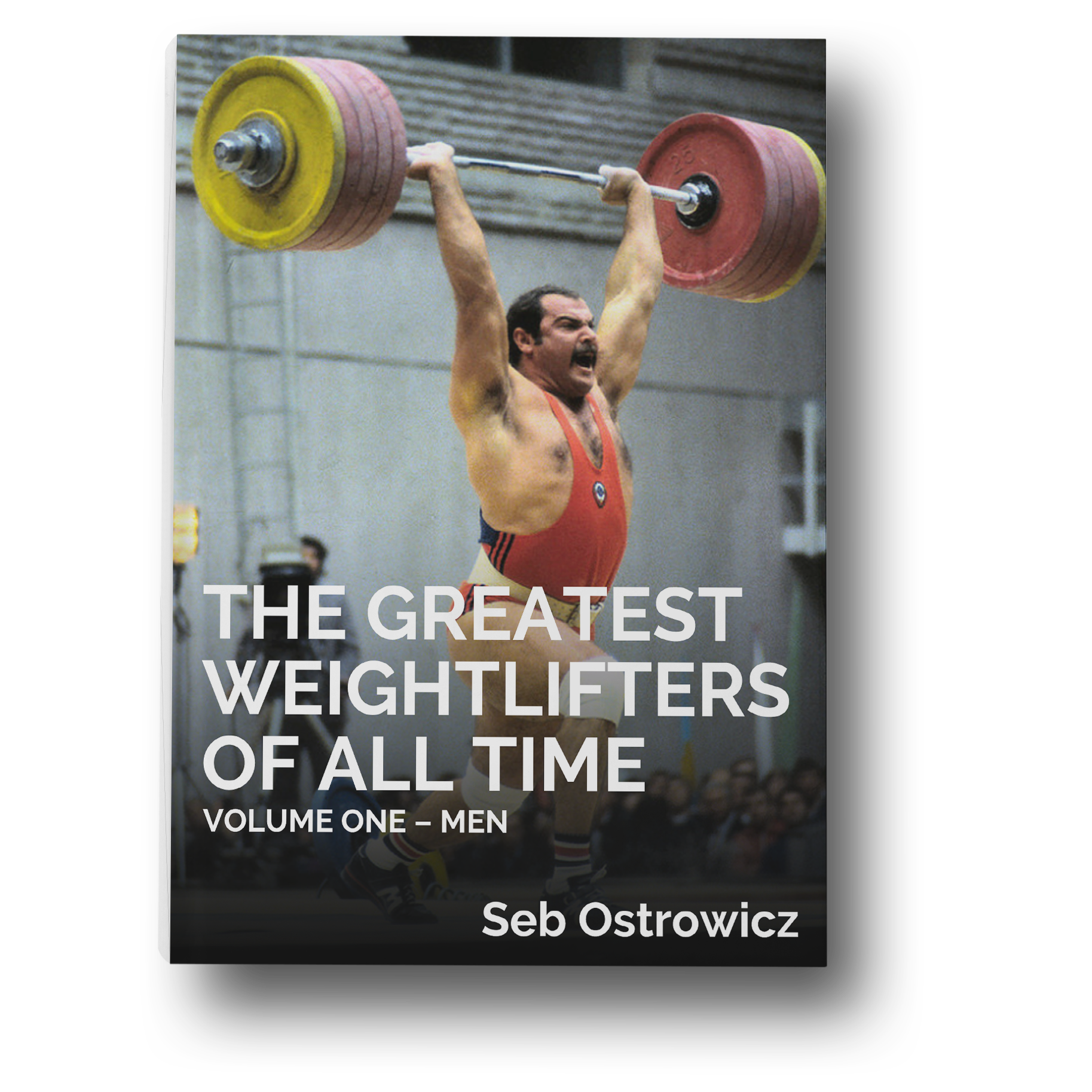 the greatest weightlifters of all time vol 1 men weightlifting